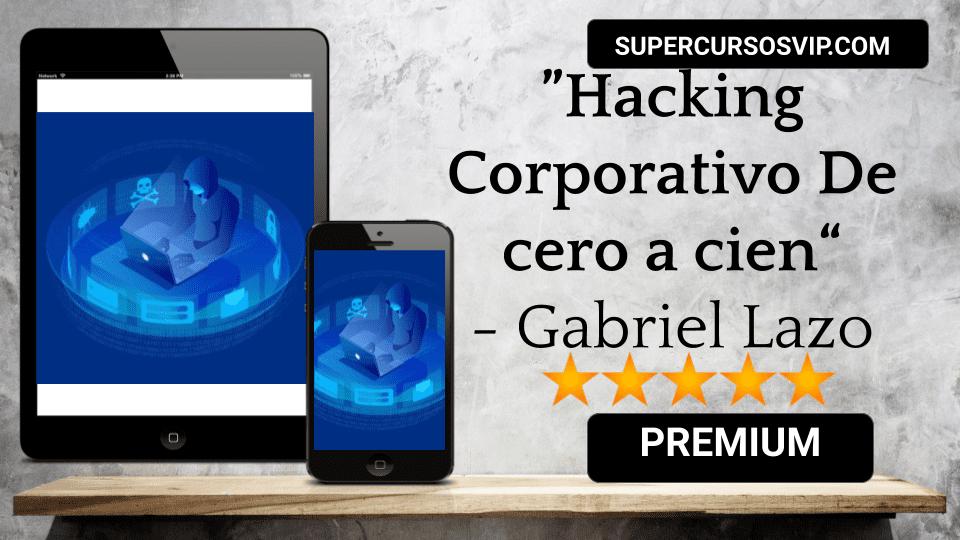 Photo of Hacking Corporativo De cero a cien- Gabriel Lazo