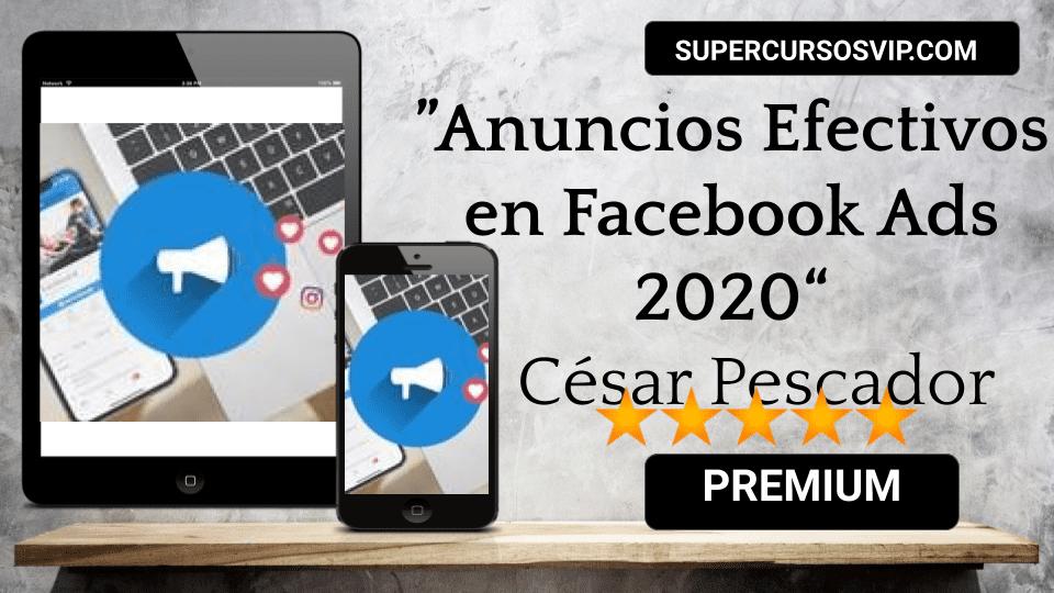 Photo of Secretos de los Anuncios Efectivos en Facebook Ads 2020 – César Pescador
