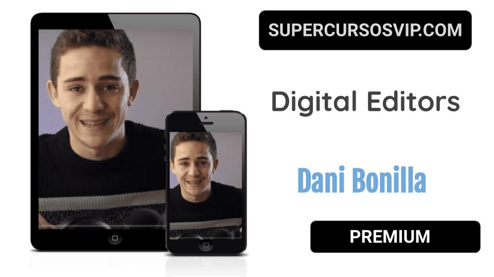 Photo of Digital Editors – Dani Bonilla