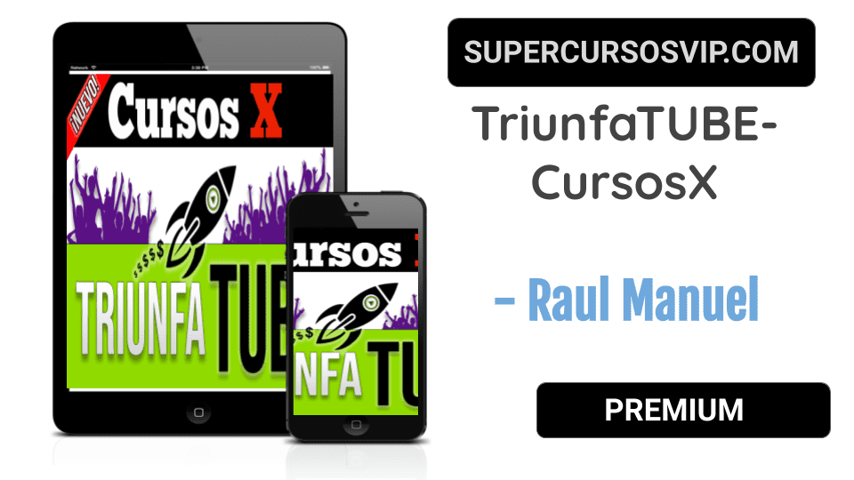 Photo of TriunfaTUBE – Raul Manuel- CursosX